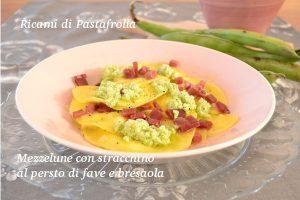 pasta fresca ripiena, pesto di fave, primi piatti