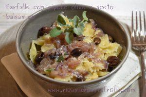 farfalle cipolle olive primi piatti vegetariani